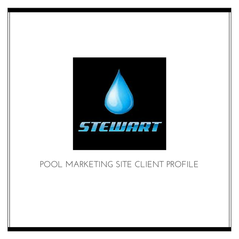 Pool Marketing Site Client Profile: Stewart Pools