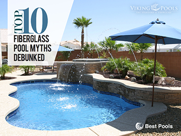 Top 10 Fiberglass Pool <br>Myths Debunked