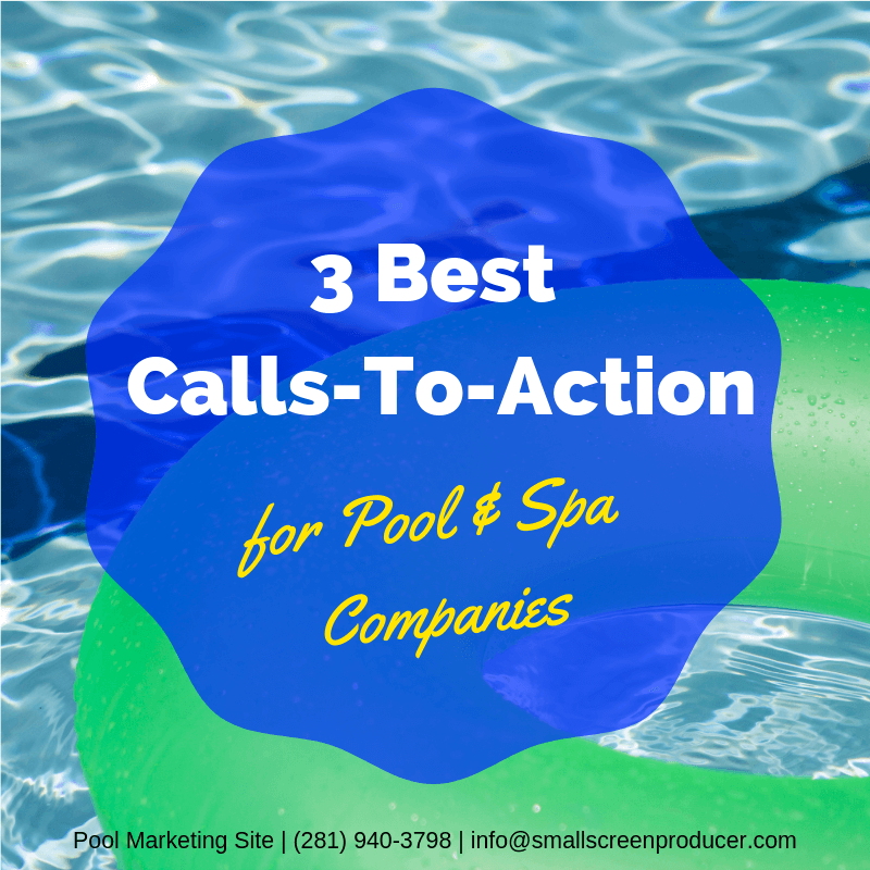 3 Best Pool & Spa Company Calls To Action for Lead Generation