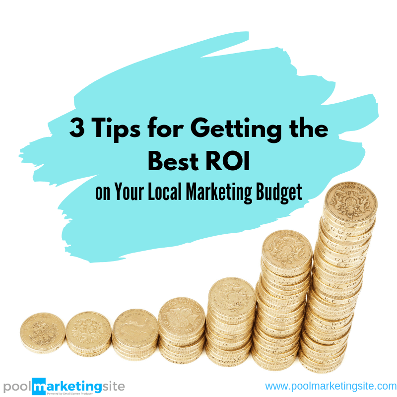 3 Tips for Getting the Best ROI on Your Local Marketing Budget