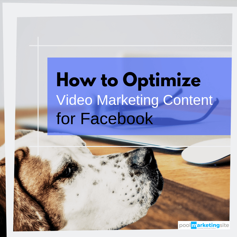 How to Optimize Video Marketing Content for Facebook