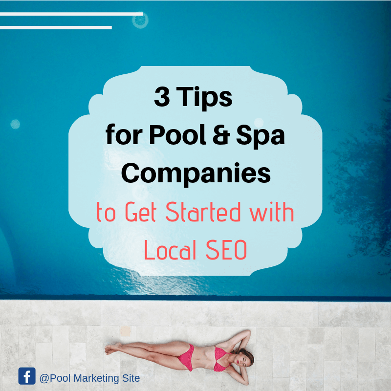 3 Tips for Pool & Spa Companies to Get Started with Local SEO