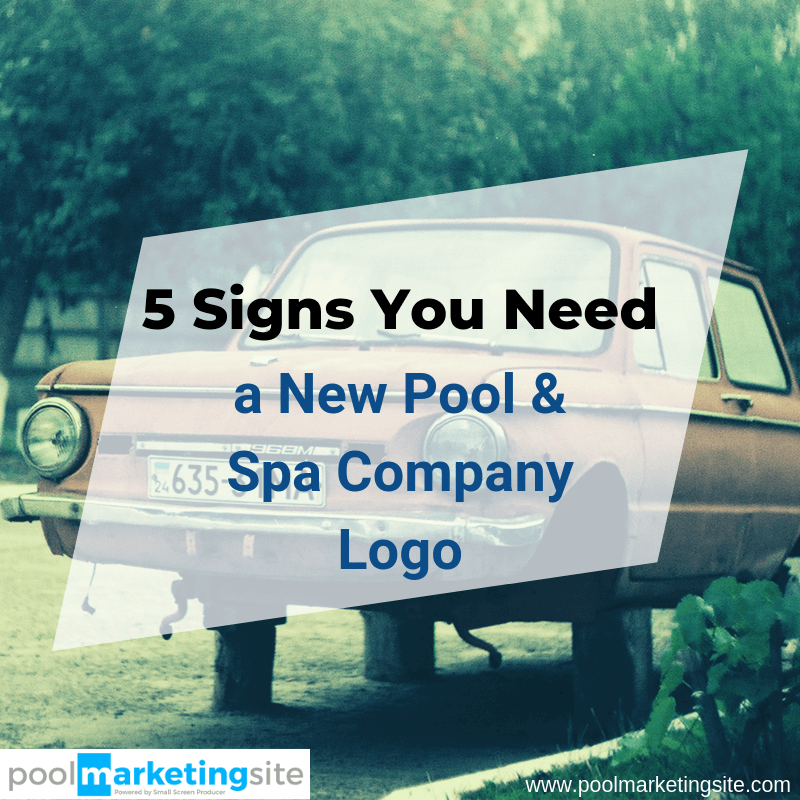 5 Signs You Need a New Pool & Spa Company Logo