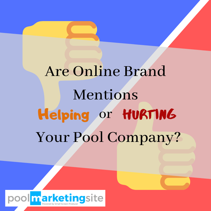 Are Online Brand Mentions Helping or Hurting Your Pool Company?