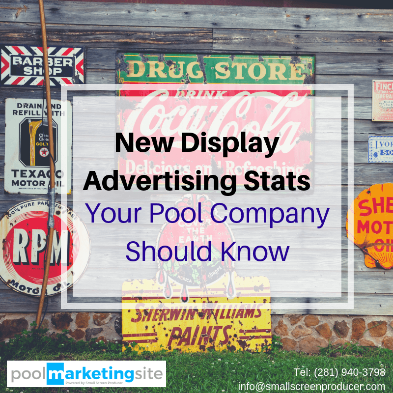New Display Advertising Stats Your Pool Company Should Know
