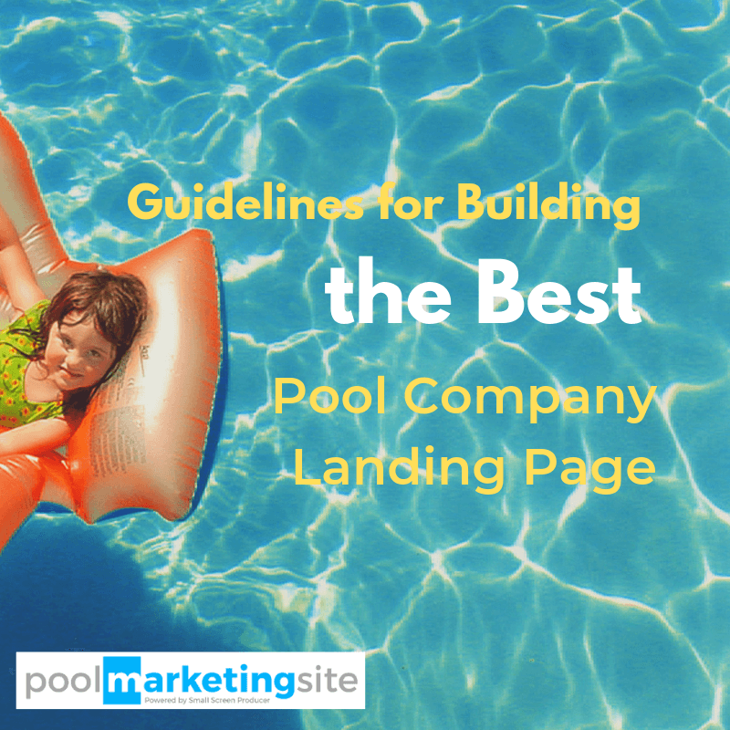 Guidelines for Building the Best Pool Company Landing Page