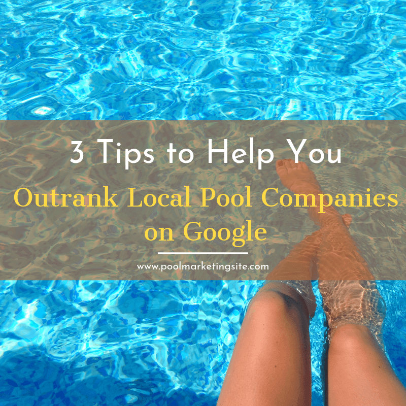 3 Local PPC Tips to Help You Outrank Pool Companies on Google