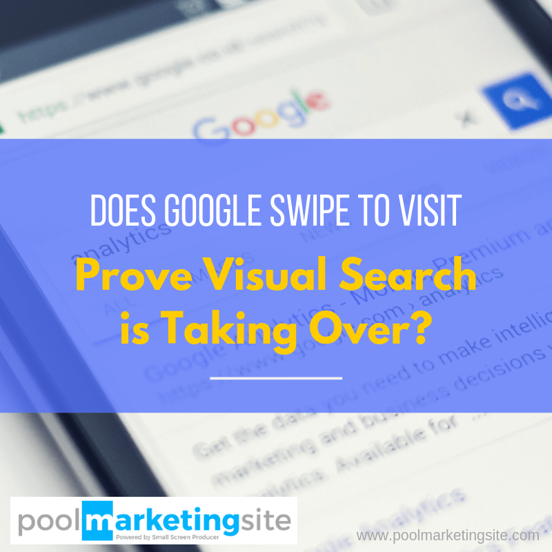 Does Google Swipe to Visit Prove Visual Search is Taking Over?