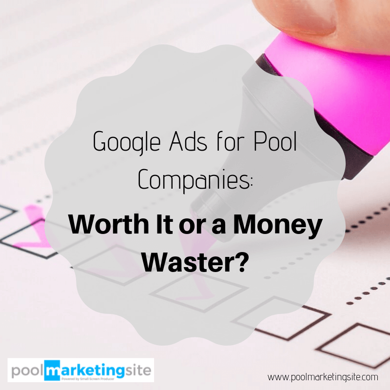 Google Ads for Pool Companies: Worth It or a Money Waster?