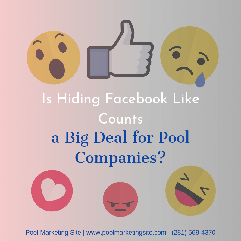 Is Hiding Facebook Like Counts a Big Deal for Pool Companies?