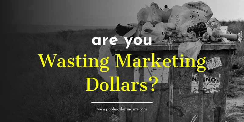 Are You Wasting Marketing Dollars?