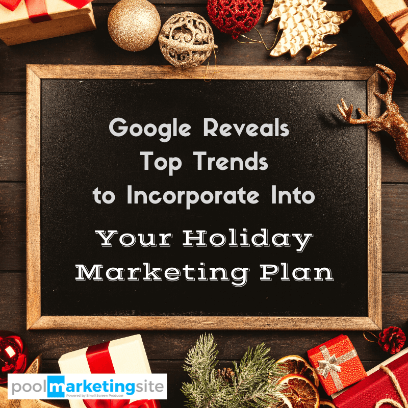 Google Reveals Top Trends to Incorporate Into Your Holiday Marketing Plan