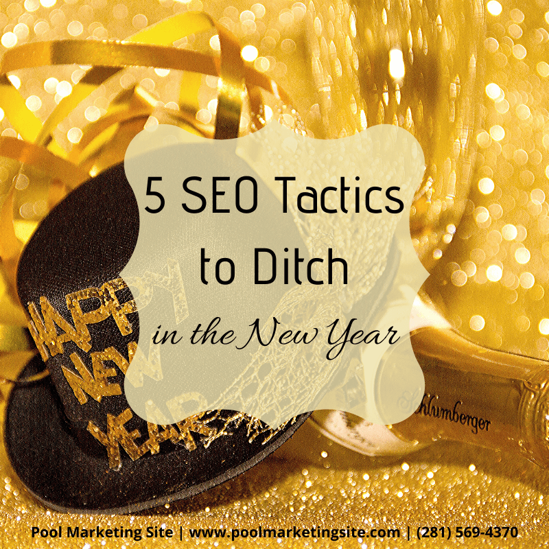 5 SEO Tactics to Ditch in the New Year