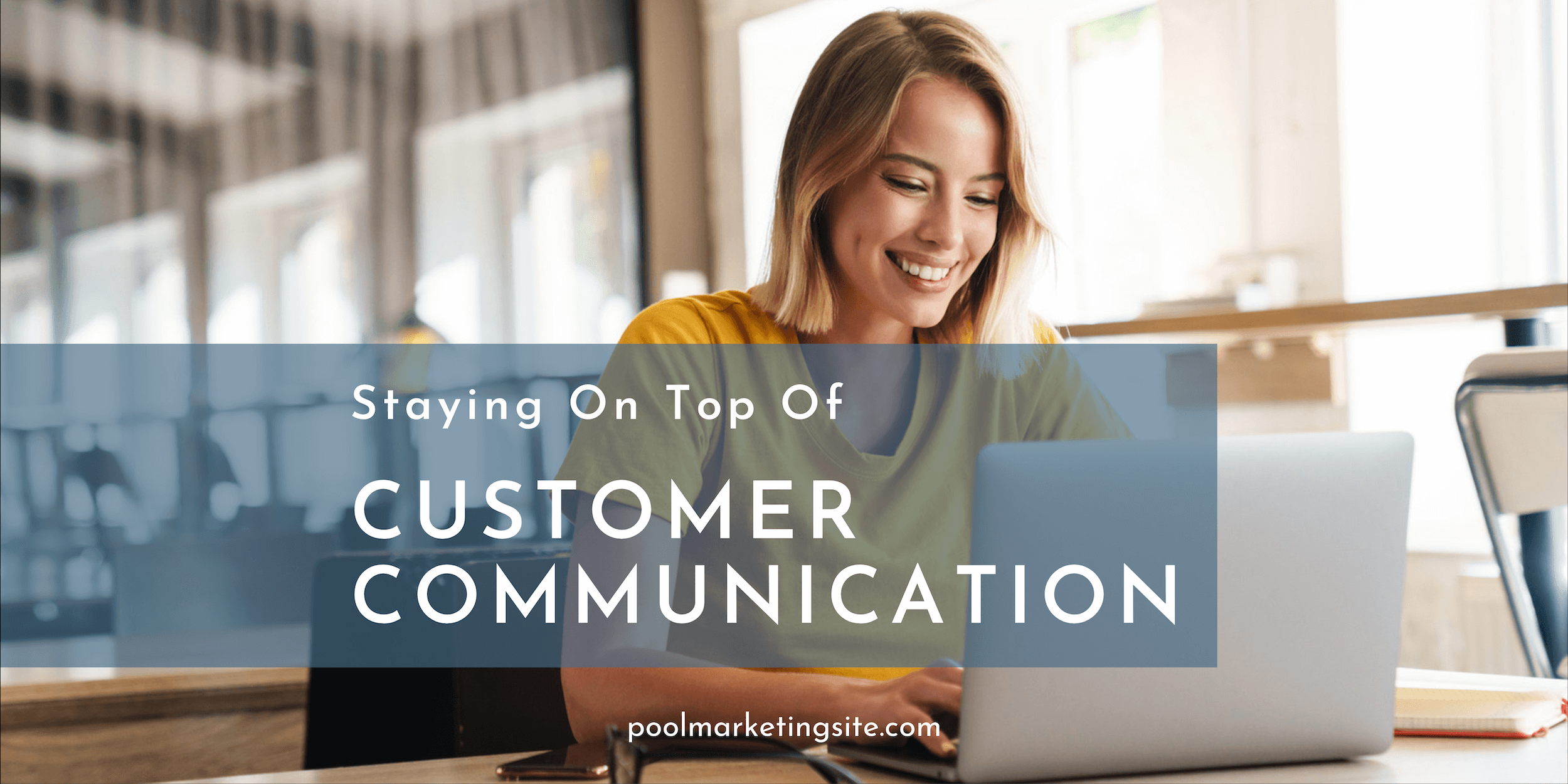 Staying On Top of Customer Communication
