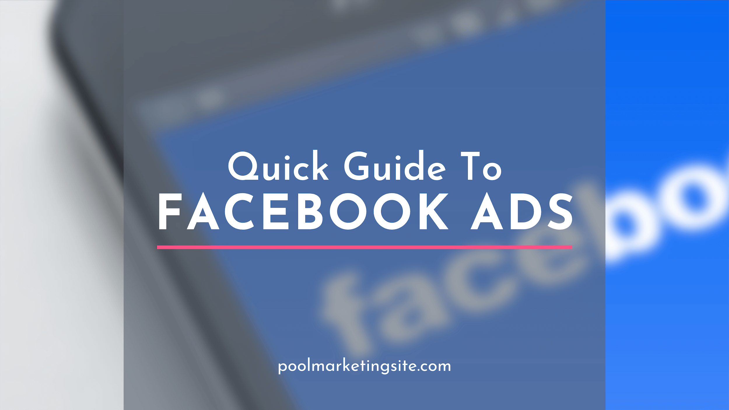 Quick Guide to Facebook Ads