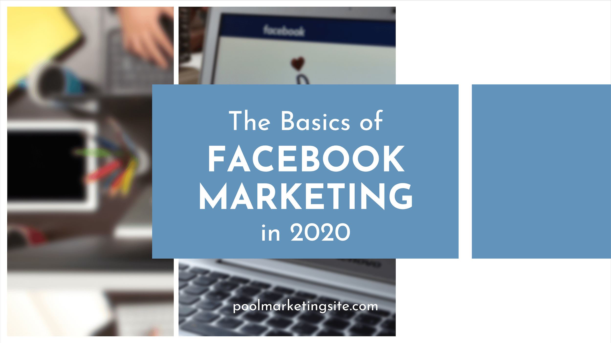 The Basics of Facebook Marketing in 2020