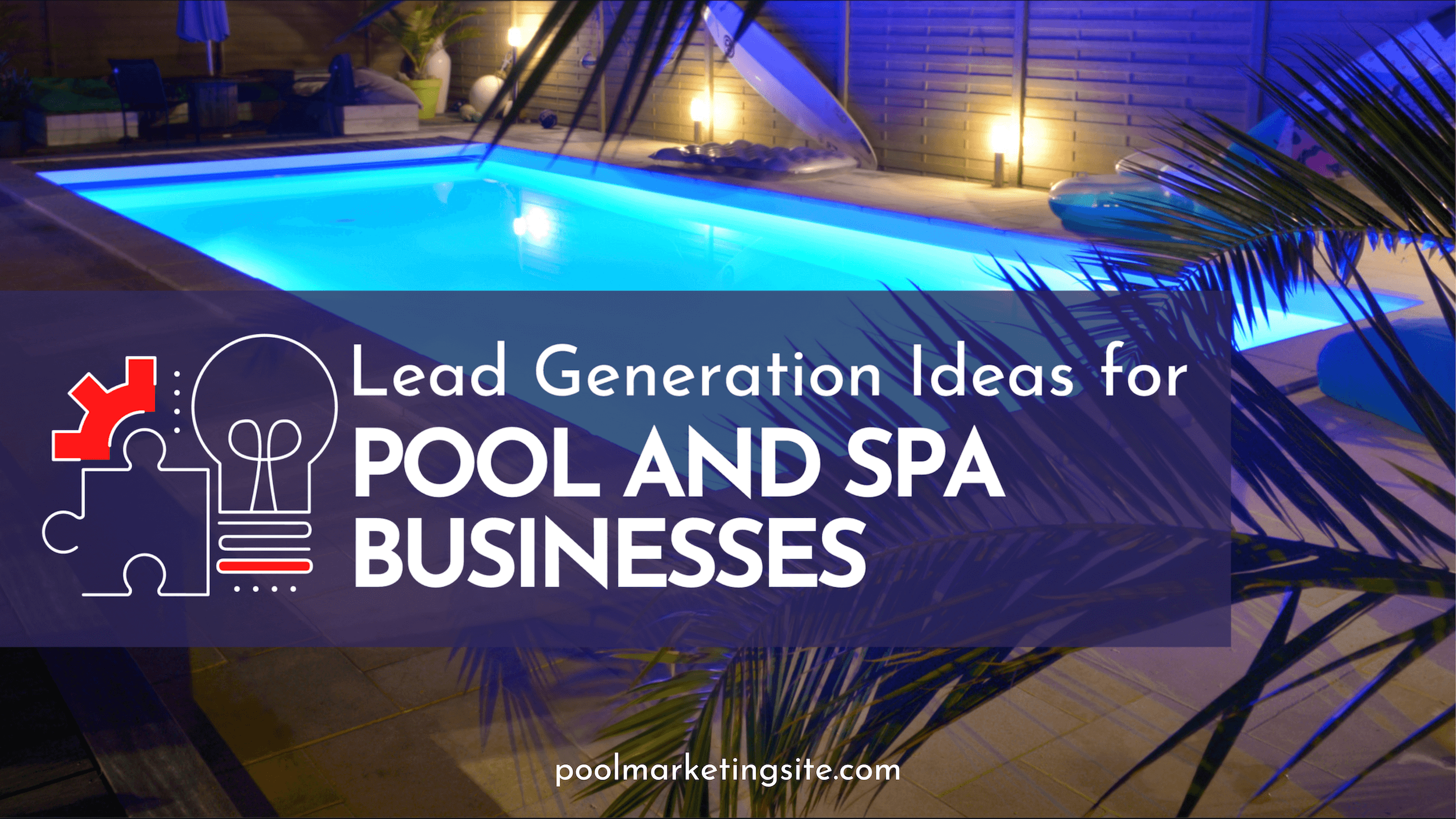 Lead Generation Ideas for Pool and Spa Businesses