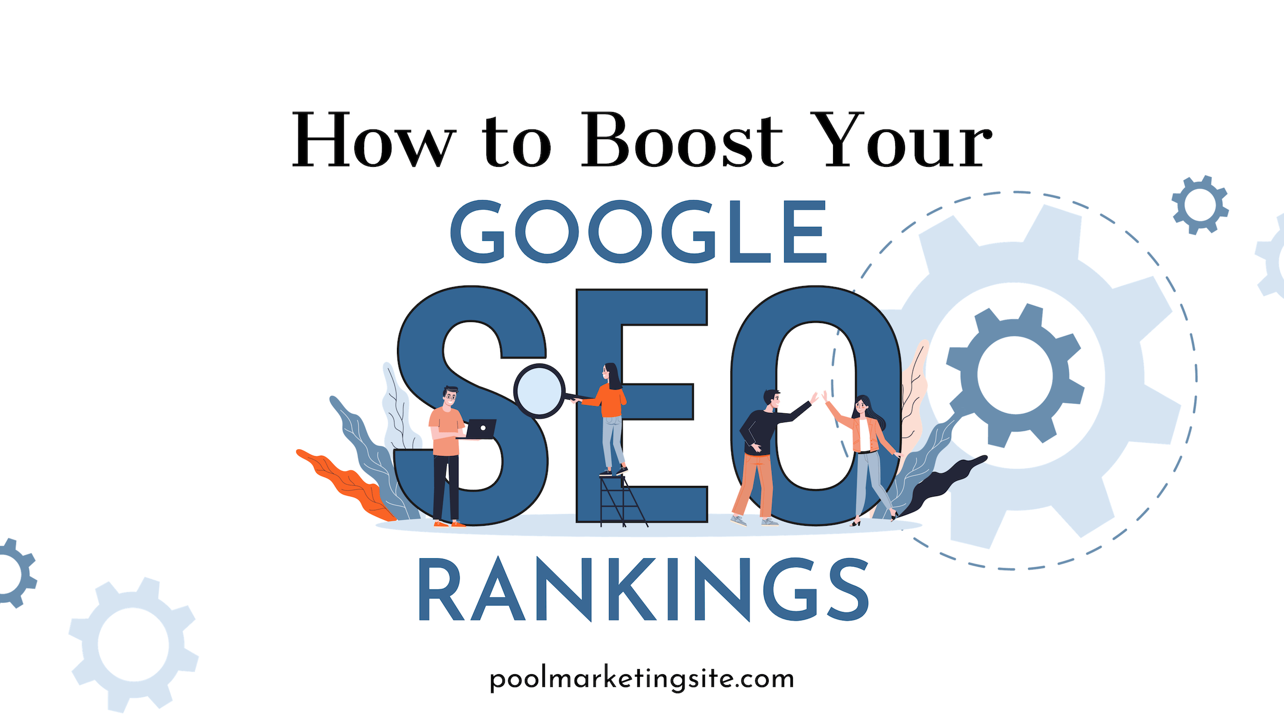 How to Boost Your Google SEO Rankings
