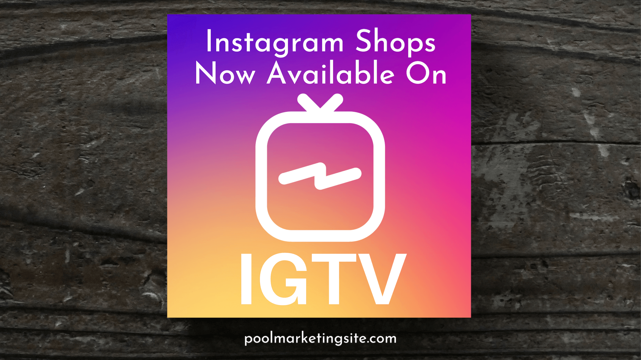 Instagram Shops Now Available on IGTV