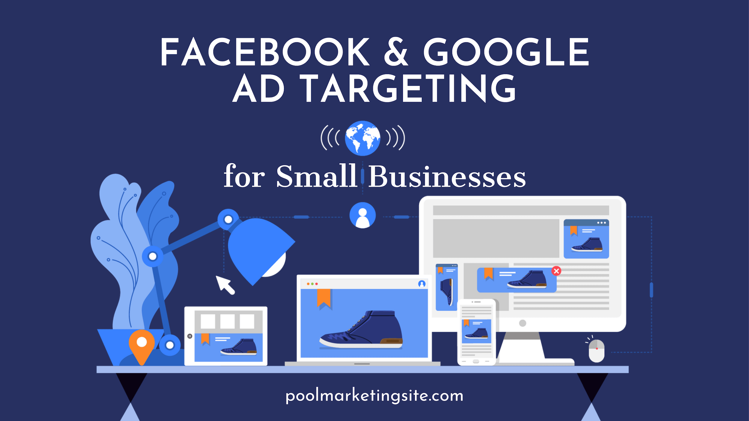 Facebook and Google Ad Targeting for Small Businesses