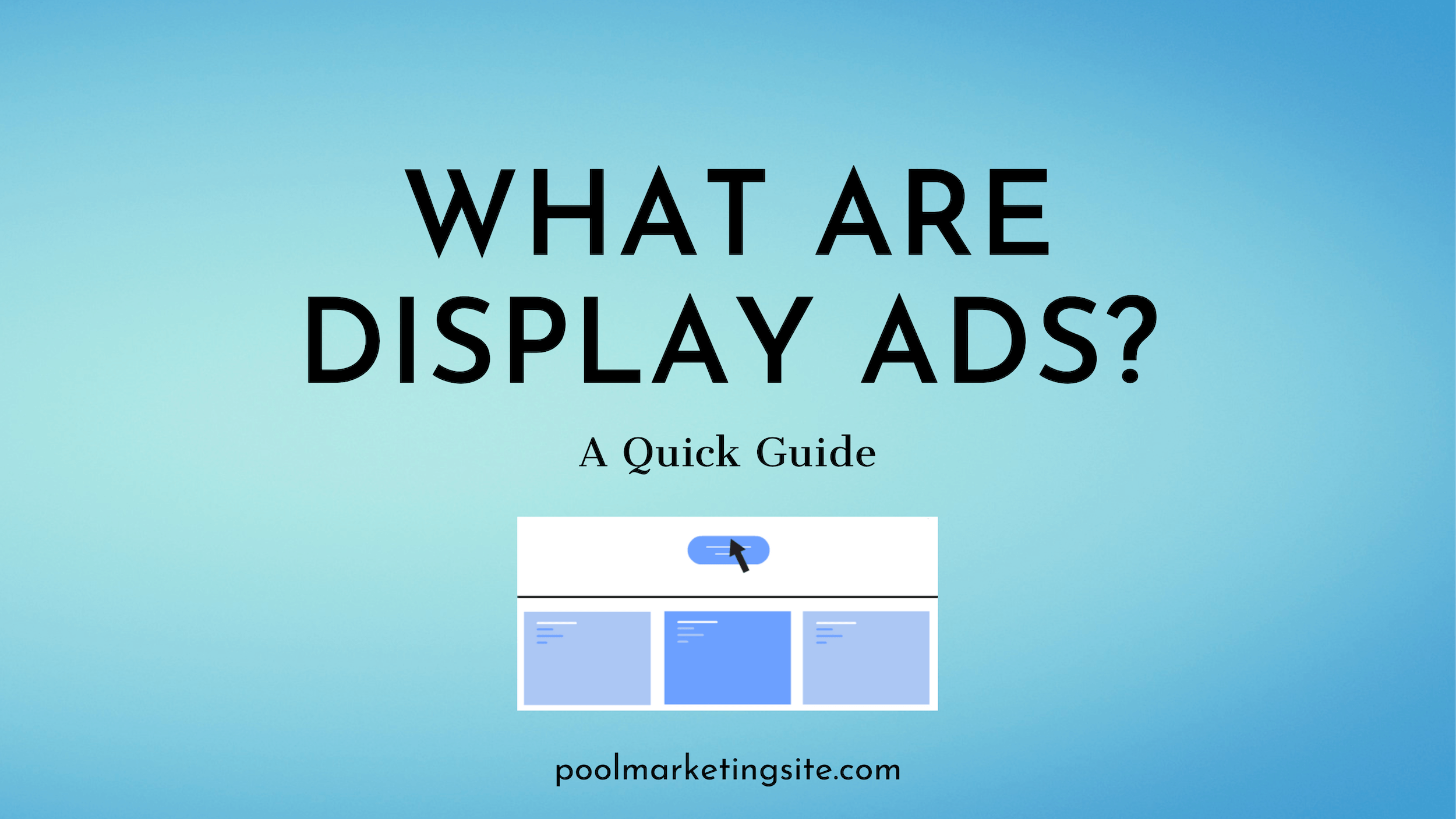 What are Display Ads? A Quick Guide
