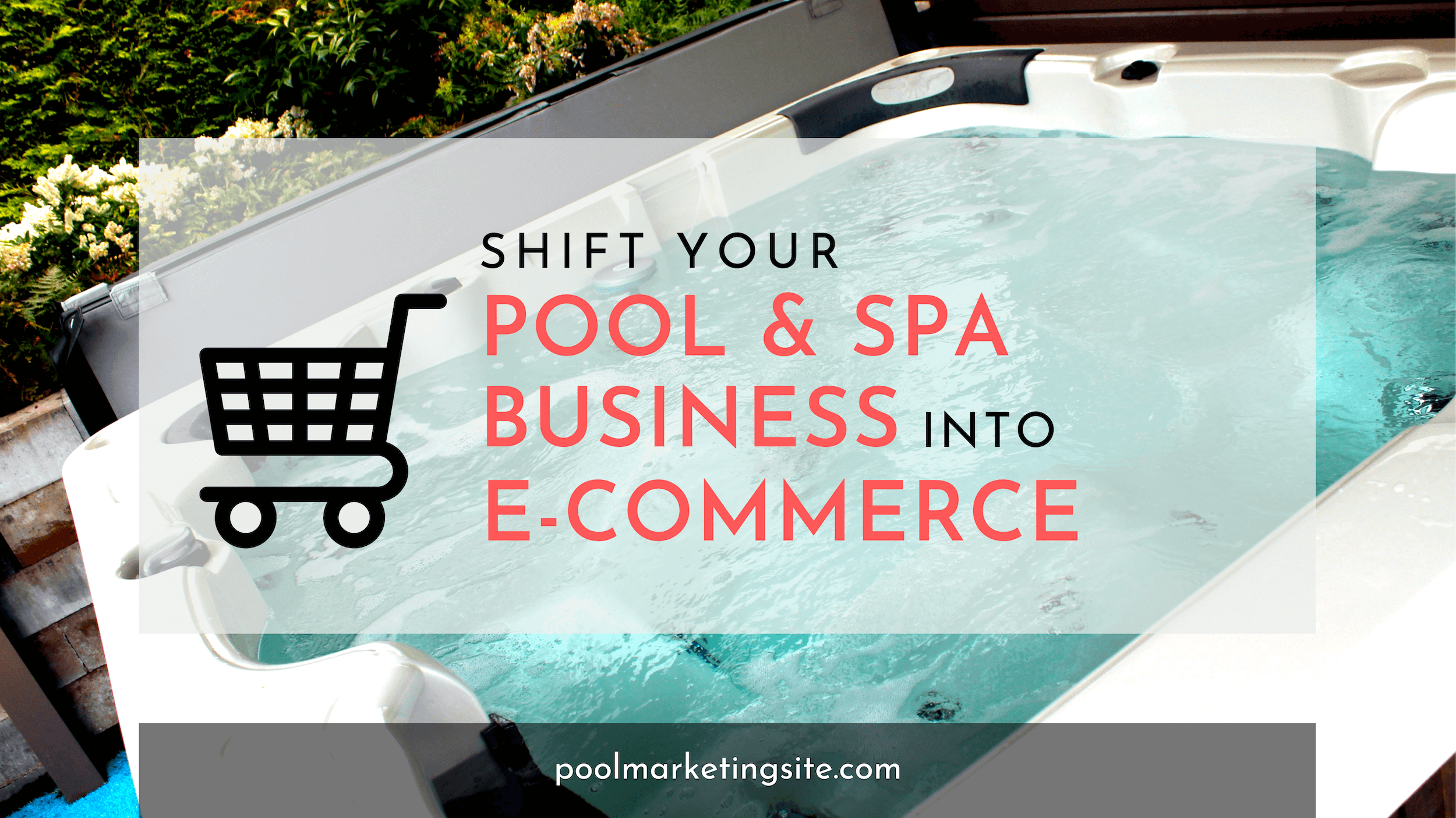 Shift Your Pool and Spa Business into E-Commerce