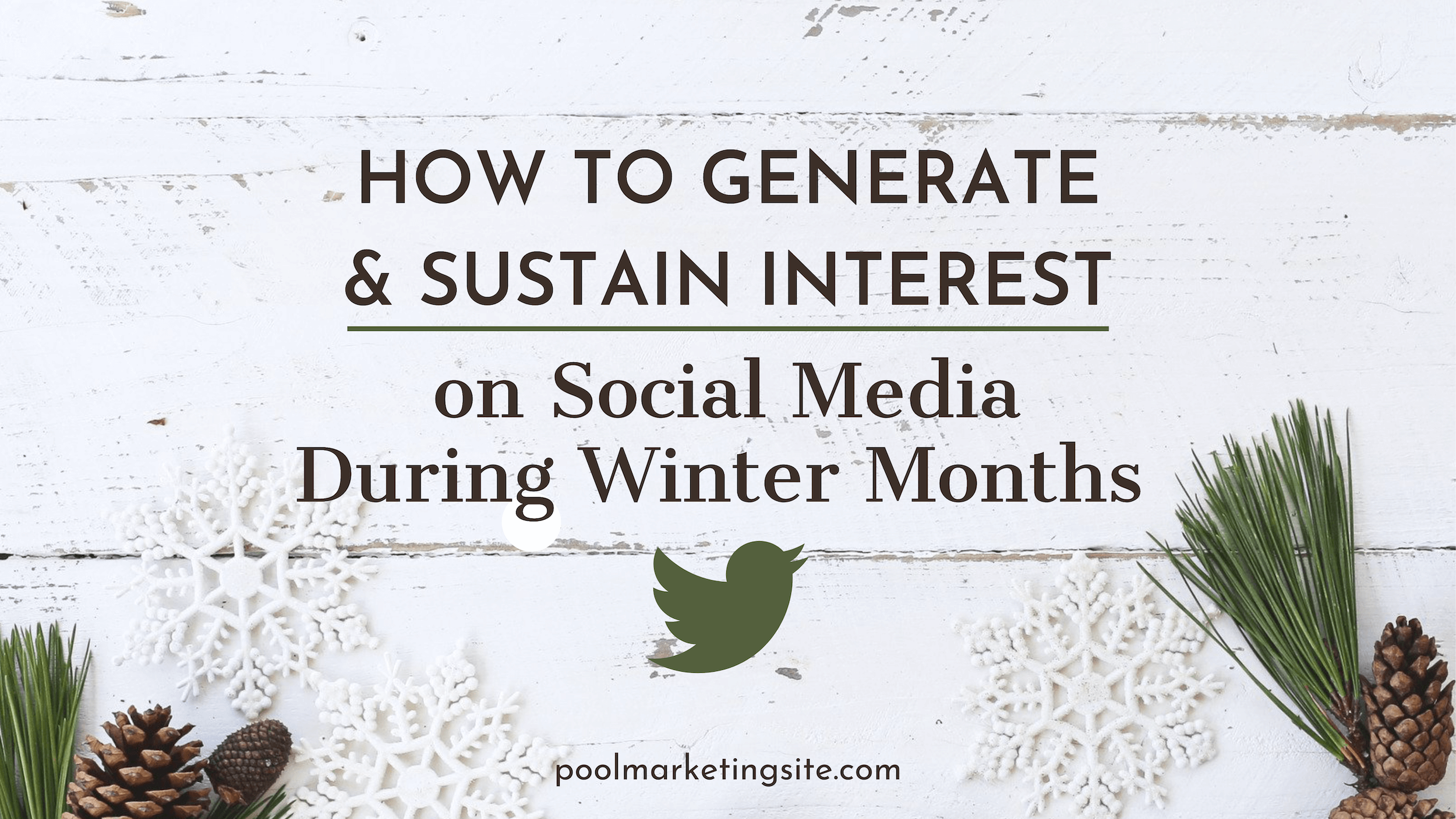 How to Generate and Sustain Interest on Social Media During Winter Months