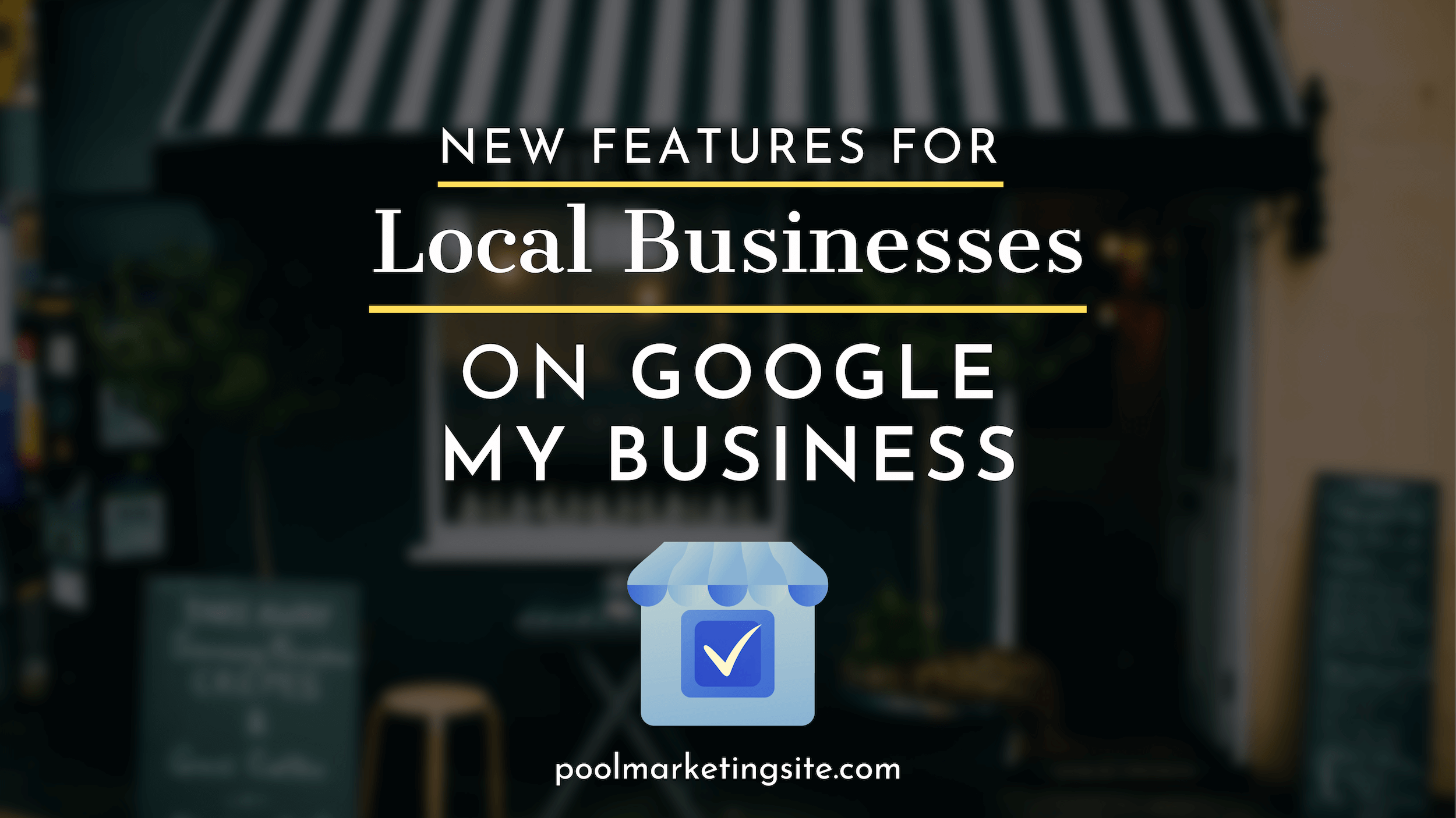 New Features for Local Businesses on Google My Business