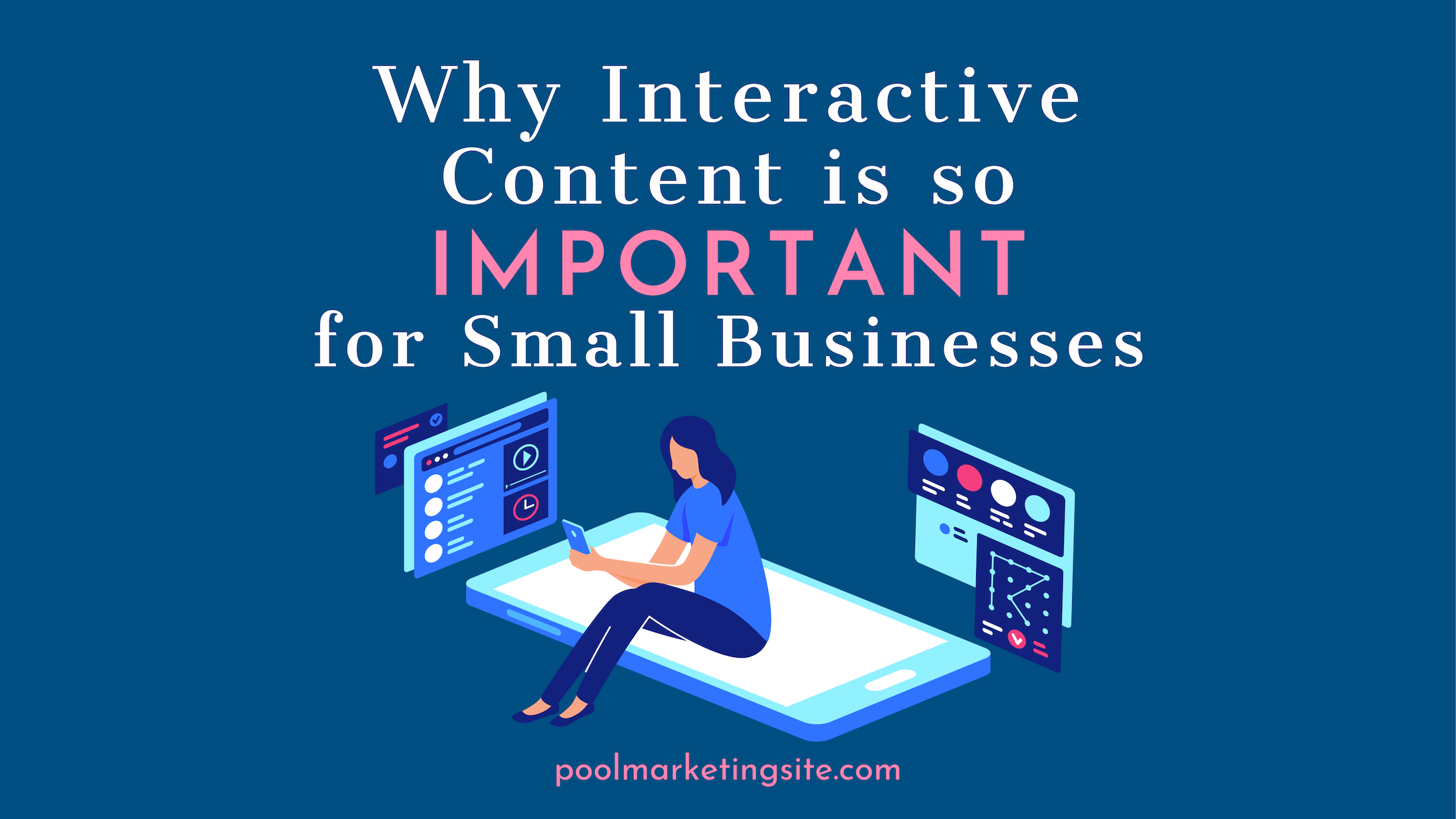 Why Interactive Content Is So Important for Small Businesses